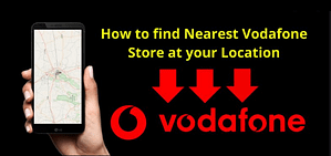 Read more about the article How To Find Nearest Vodafone Store Near By Your Location | Store Locator