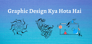 Read more about the article Graphic Design Kya Hota Hai? What is Graphic Design in Hindi