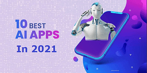 Read more about the article Top 10 Best AI Apps Of 2021 – For Android and IOS Platforms