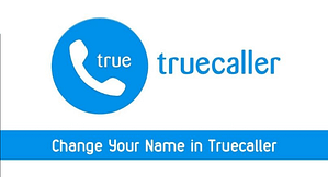 Read more about the article How To Edit Or Change Name On Truecaller Profile In Mobile